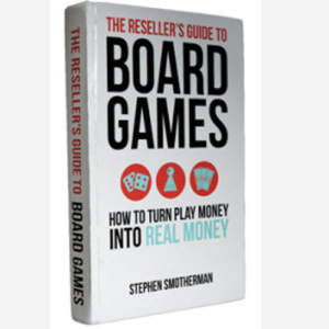 Now Available: The Reseller's Guide to Board Games – How to Turn Play Money Into Real Money