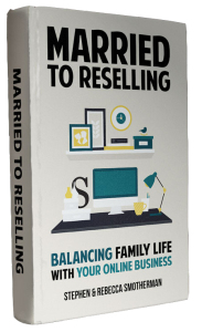 Married to Reselling: Balancing family life with your online business.