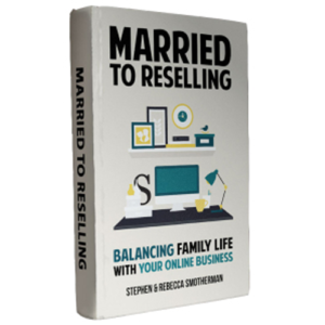 Married to Reselling: Balancing Family Life with your Online Business