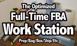 The Optimized Full-Time FBA Work & Shipping Station