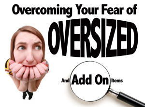 Overcoming Your Fear of Selling Oversize or Add-on Items