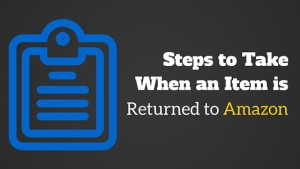 6 Steps to Take When an Item is Returned to Amazon