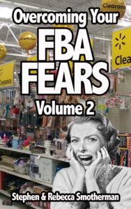 Overcoming Your Amazon FBA Fears Vol 2