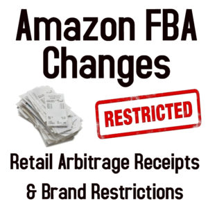 Amazon FBA Changes – Retail Arbitrage Receipts & Brand Restrictions