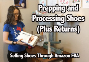Selling Shoes through Amazon FBA: Prepping and Processing (Plus Returns)