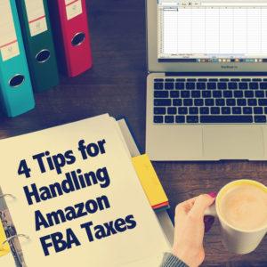 4 Tips for Handling Amazon FBA Taxes