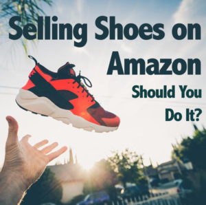 Selling Shoes on Amazon FBA – Should You Do It?