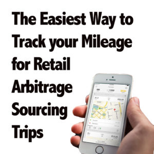 Easy Way to Track your Mileage for Retail Arbitrage Trips