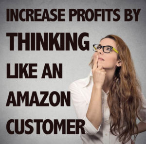 Improve the Customer Experience: Think Like an Amazon Customer
