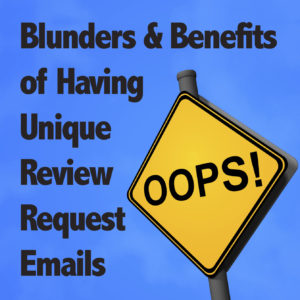 Blunders & Benefits of Having Unique Review Request Emails