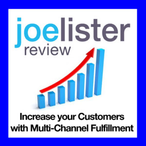 JoeLister Review: How to Increase your Customers with Multi-Channel Fulfillment