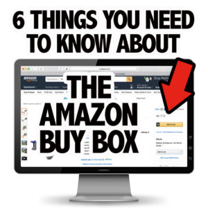 6 Things You Need to Know about the Amazon Buy Box