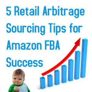5 Retail Arbitrage Sourcing Tips for Amazon FBA Success