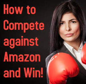 How to Compete against Amazon and Win
