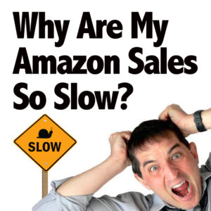 Why Are My Amazon FBA Sales So Slow?