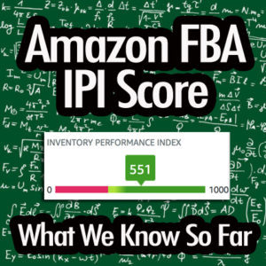 Amazon FBA IPI Score – What We Know So Far