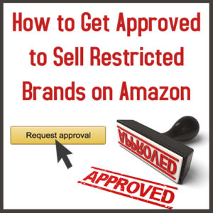 How to Get Approved to Sell Restricted Brands on Amazon