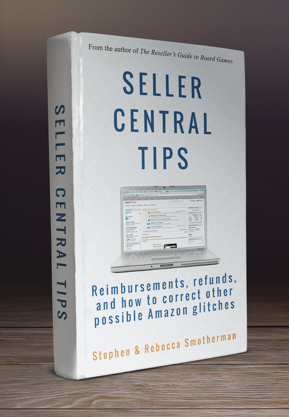 Seller Central Tips by Stephen and Rebecca Smotherman.