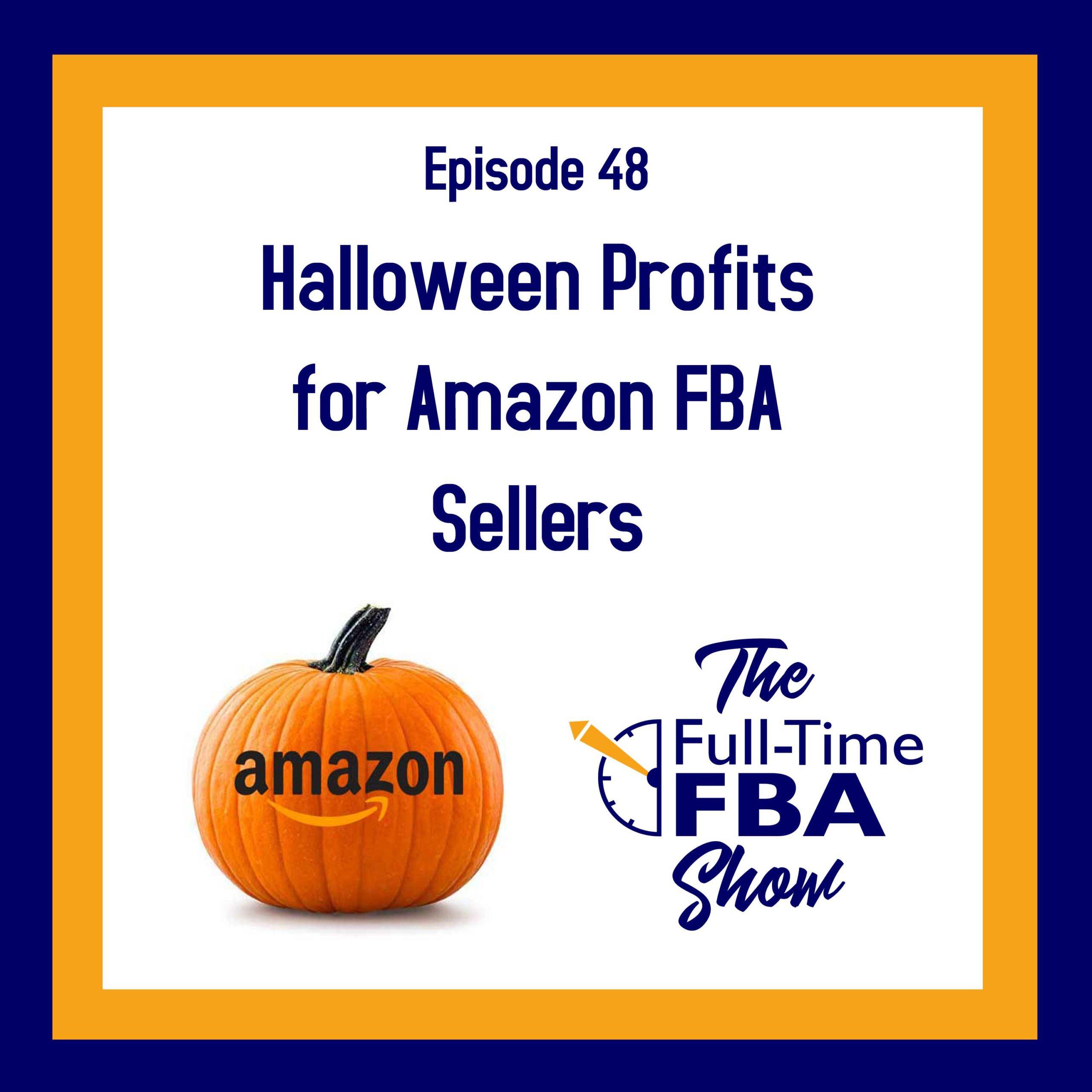 Halloween 2020 Opening Profit Podcast Episode 048 : Halloween Profits for Amazon FBA Sellers